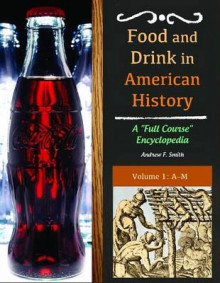 Food and Drink in American History [3 Volumes] av Andrew F. Smith (Innbundet)