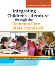 Integrating Children's Literature Through the Common Core State Standards av Rachel L. Wadham og Terrell A. Young (Heftet)
