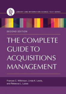 The Complete Guide to Acquisitions Management av Frances C. Wilkinson, Linda K. Lewis og Rebecca L. Lubas (Heftet)