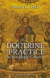 Doctrine and Practice in the Early Church av Stuart G Hall (Heftet)