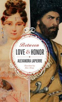 Between Love and Honor av Alexandra Lapierre (Heftet)