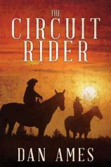 The Circuit Rider av Dan Ames (Heftet)