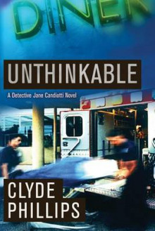 Unthinkable av Clyde B. Phillips (Heftet)