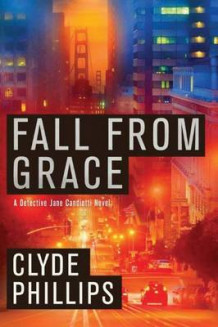 Fall From Grace av Clyde B. Phillips (Heftet)