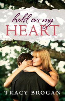 Hold on My Heart av Tracy Brogan (Heftet)