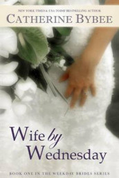 Wife by Wednesday av Catherine Bybee (Heftet)