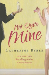 Not Quite Mine av Catherine Bybee (Heftet)