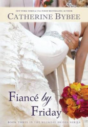 Fiance by Friday av Catherine Bybee (Heftet)