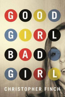 Good Girl, Bad Girl av Christopher Finch (Heftet)