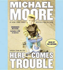 Here Comes Trouble Stories from My Life av Michael Moore (Lydbok-CD)
