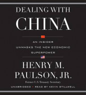 Dealing with China av Henry M Paulson (Lydbok-CD)
