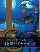 Omslag - The Freedom Ship of Robert Smalls