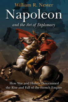 Napoleon and the Art of Diplomacy av William R. Nester (Innbundet)