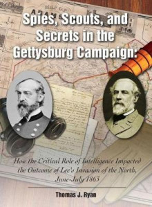 Spies, Scouts, and Secrets in the Gettysburg Campaign av Thomas Ryan (Innbundet)