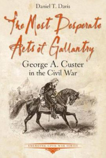 The Most Desperate Acts of Gallantry av Daniel Davis (Heftet)