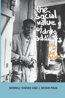The Social Value of Drug Addicts av Merrill Singer og J. Bryan Page (Heftet)