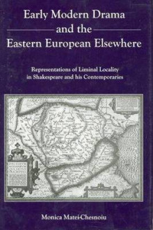 Early Modern Drama and the Eastern Europen Elsewhere av Monica Matei-Chesnoiu (Innbundet)