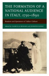 Omslag - The Formation of a National Audience in Italy, 1750-1890