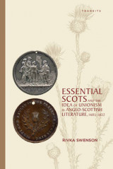 Omslag - Essential Scots and the Idea of Unionism in Anglo-Scottish Literature, 1603-1832
