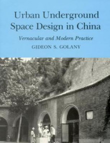 Urban Underground Space Design in China av Gideon S. Golany (Innbundet)