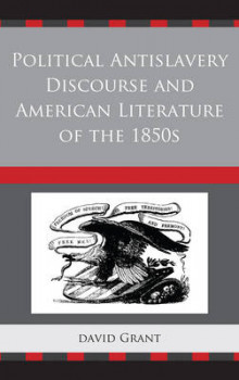 Political Antislavery Discourse and American Literature of the 1850s av David Grant (Innbundet)