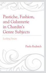 Omslag - Pastiche, Fashion, and Galanterie in Chardin's Genre Subjects