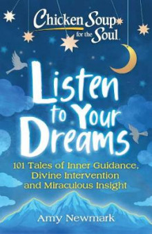 Chicken Soup for the Soul: Listen to Your Dreams av Amy Newmark (Heftet)
