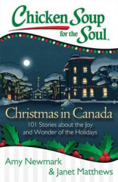 Chicken Soup for the Soul: Christmas in Canada av Janet Matthews og Amy Newmark (Heftet)