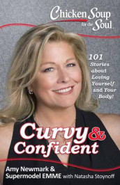 Chicken Soup for the Soul: Curvy & Confident av Emme Aronson, Amy Newmark og Natasha Stoynoff (Heftet)