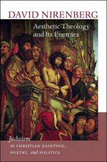 Aesthetic Theology and its Enemies av David Nirenberg (Heftet)