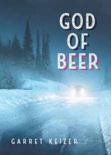 God of Beer av Garret Keizer (Heftet)