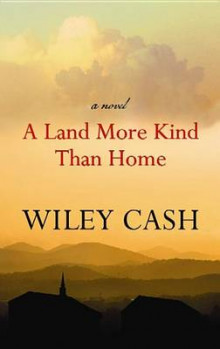 A Land More Kind Than Home av Wiley Cash (Innbundet)
