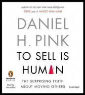 To Sell Is Human av Daniel H Pink (Lydbok-CD)