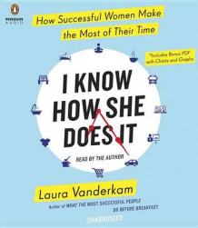 I Know How She Does It av Laura VanderKam (Lydbok-CD)
