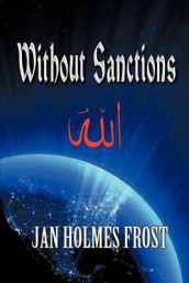 Without Sanctions av Jan Holmes Frost (Heftet)