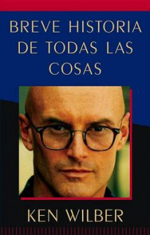 Breve Historia de Todas Las Cosas (a Brief History of Everything) av Ken Wilber (Heftet)