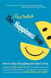 The Illustrated Happiness Trap av Russ Harris (Heftet)