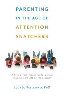 Parenting in the Age of Attention Snatchers av Lucy Jo Palladino (Heftet)