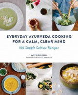 Omslag - Everyday Ayurveda Cooking For A Calm, Clear Mind