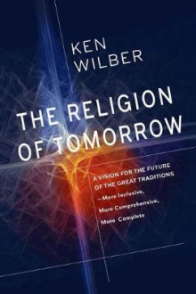 The Religion of Tomorrow av Ken Wilber (Heftet)