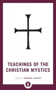 Teachings of the Christian Mystics av Andrew Harvey (Heftet)