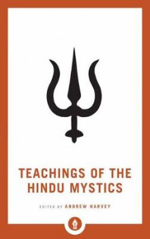 Teachings of the Hindu Mystics av Andrew Harvey (Heftet)