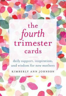 The Fourth Trimester Cards av Kimberly Ann Johnson (Undervisningskort)