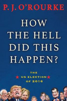 How the Hell Did This Happen? av P. J. O'Rourke (Heftet)