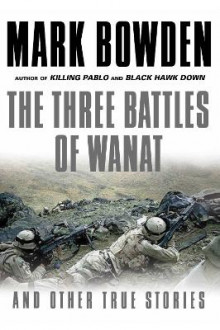 The Three Battles of Wanat av Mark Bowden (Heftet)