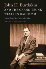 Omslag - John H. Burdakin and the Grand Trunk Western Railroad