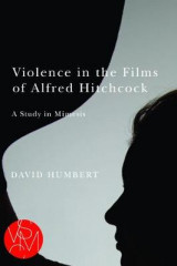 Omslag - Violence in the Films of Alfred Hitchcock