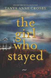 The Girl Who Stayed av Tanya Anne Crosby (Heftet)