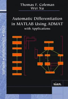 Automatic Differentiation in Matlab Using Admat with Applications av Thomas F. Coleman og Wei Xu (Heftet)
