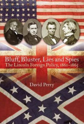 Bluff, Bluster, Lies and Spies av David Perry (Innbundet)